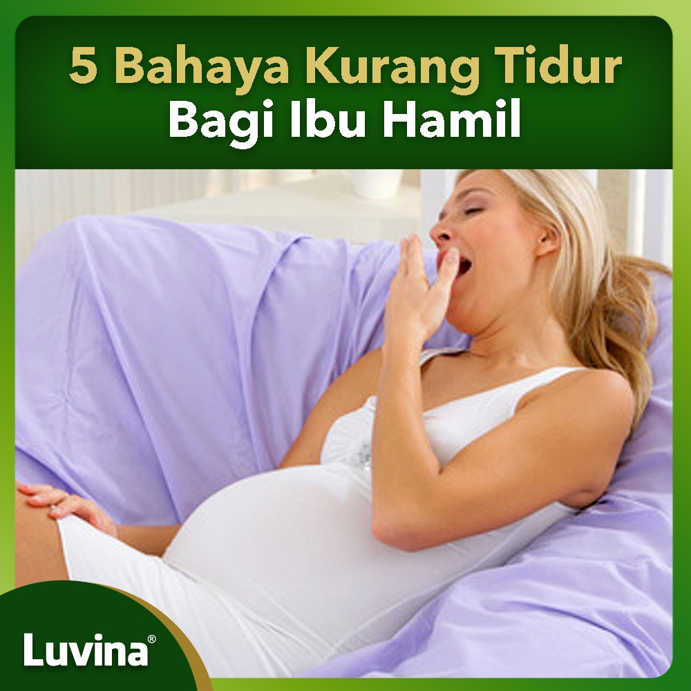 5 BAHAYA KURANG TIDUR BAGI IBU HAMIL