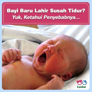 CAUSES NEW BORN BABY DIFFICULT TO SLEEP!